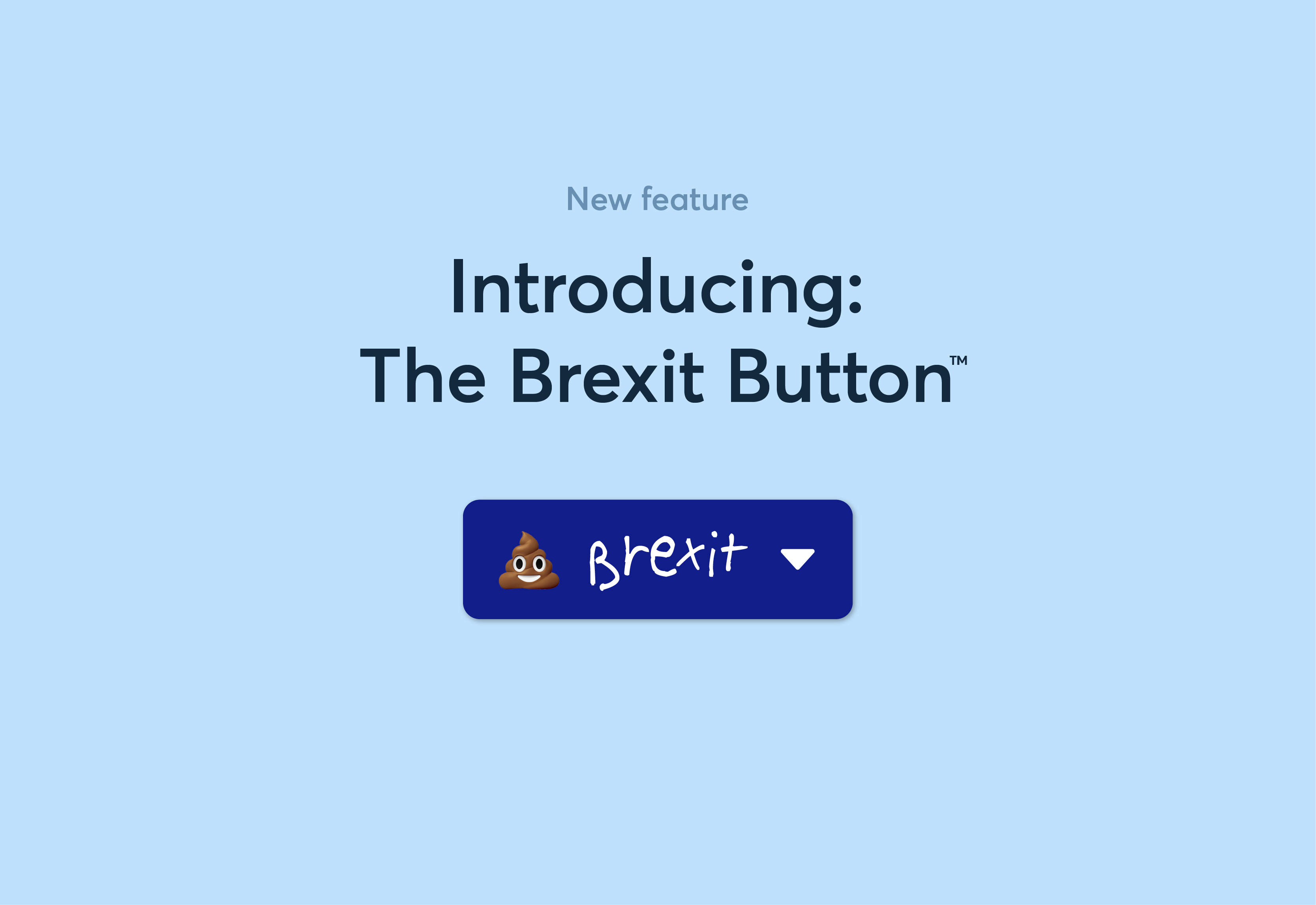 New feature: The Brexit Button™ [Happy April 1st...]