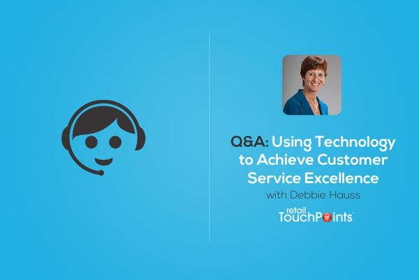 Q&A: Retail Expert Debbie Hauss on Using Technology to Achieve Customer Service Excellence